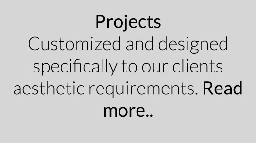 Customized and designed specifically to our clients aesthetic requirements.