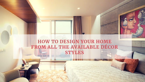 How to design your home from all the available décor styles
